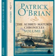 The Aubrey-Maturin Chronicles: Master and Commander / Post Captain / HMS Surprise Volume 1 by Patrick O'Brian