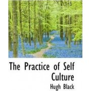 The Practice of Self Culture by B Hugh Black