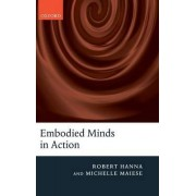 Embodied Minds in Action by Robert Hanna