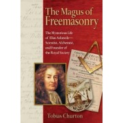 The Magus of Freemasonry by Tobias Churton