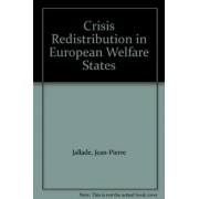 The Crisis of Redistribution in European Welfare States by Jean-Pierre Jallade