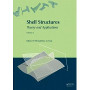 Shell Structures: Theory and Applications: Volume 2 by Wojciech Pietraszkiewicz