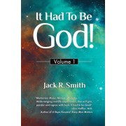 It Had to Be God: Volume 1