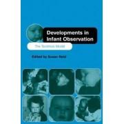Developments in Infant Observation by Susan Reid