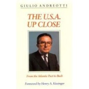 The U. S. A. Up Close From the Atlantic Pact to Bush kissinger