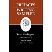 Kierkegaard's Writings, IX: Prefaces: Writing Sampler by S