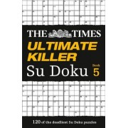 The Times Ultimate Killer Su Doku: Book 5 by The Times Mind Games