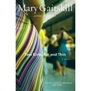 Two Girls, Fat and Thin by Gaitskill