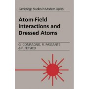 Atom-Field Interactions and Dressed Atoms by G. Compagno