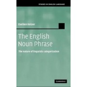The English Noun Phrase by Evelien Keizer