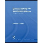 Economic Growth, the Environment and International Relations by Stephen James Purdey