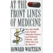 At the Front Lines of Medicine by Howard Waitzkin