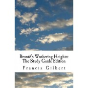 Bronte's Wuthering Heights by Dr Francis Gilbert