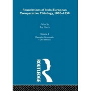 Foundations of Indo-European Comparative Philology 1800-1850: v. 5 by Jacob Ludwig Carl Grimm