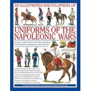 An Illustrated Encyclopedia of Uniforms of the Napoleonic Wars by Digby Smith