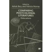 Comparing Postcolonial Literatures by Ashok Bery