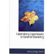 Laboratory Experiments in General Chemistry by Henry Briggs North