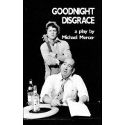 Goodnight Disgrace by Michael Mercer