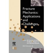 Fracture Mechanics: Applications and Challenges by M. Fuentes