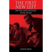 The First New Left by Michael Kenny