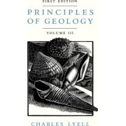 Principles of Geology: v. 3 by Charles Lyell