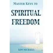 Master Keys to Spiritual Freedom by Kim Michaels