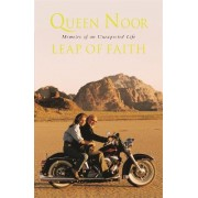 A Leap of Faith by Queen Noor
