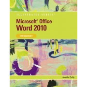 MS Office Word 14 Illustrated Introductory by Jennifer Duffy