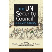 The UN Security Council in the 21st Century by Sebastian von Einsiedel