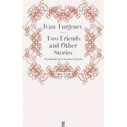 Two Friends and Other Stories by Ivan Turgenev