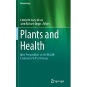 Plants and Health: New Perspectives on the Health-Environment-Plant Nexus