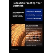 Recession Proofing Your Business by Frank Vickers