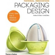Material Innovation: Packaging Design by Andrew H. Dent