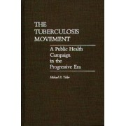 The Tuberculosis Movement by M.E. Teller