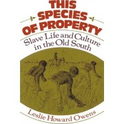 This Species of Property by Leslie Howard Owens