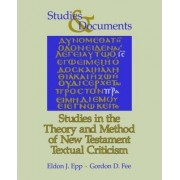 Studies in the Theory and Method of New Testament Textual Criticism by Eldon J. Epp