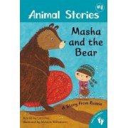 Animal Stories 4: Masha and the Bear: A Story from Russia, Level 1 by Lari Don