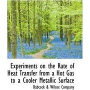 Experiments on the Rate of Heat Transfer from a Hot Gas to a Cooler Metallic Surface by Babcock & Wilcox Company