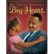 My Uncle Martin's Big Heart by Angela Farris Watkins