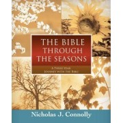 The Bible Through the Seasons by Nicholas J Connolly