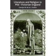 Literature and Religion in Mid-Victorian England by Carolyn Oulton