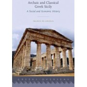 Archaic and Classical Greek Sicily by Franco de Angelis