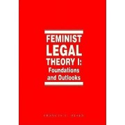 Feminist Legal Theory: Vol. 1 by Frances E. Olsen
