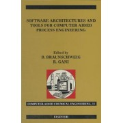 Software Architectures and Tools for Computer Aided Process Engineering by Bertrand Braunschweig