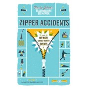 Uncle John's Bathroom Reader Zipper Accidents by Bathroom Readers' Institute