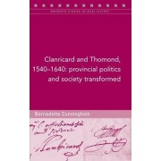Clanricard and Thomond, 1540-1640 by Bernadette Cunningham