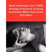 Medical Massage Care's FSMTB Massage & Bodywork Licensing Examination MBLEx Study Guide 2010 Edition by Philip Martin McCaulay