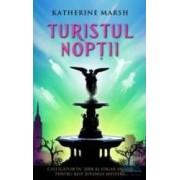 Turistul noptii - Katherine Marsh