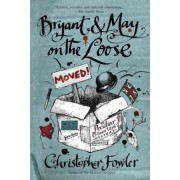Bryant & May on the Loose by Christopher Fowler
