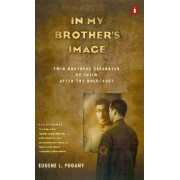In My Brothers Image by Eugene L Pogany